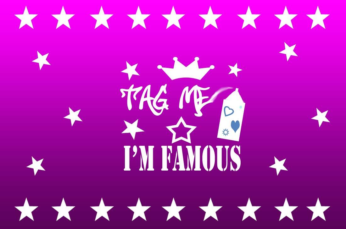Tag me i'm famous