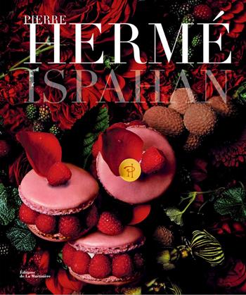 Livre Ispahan de Pierre Hermé