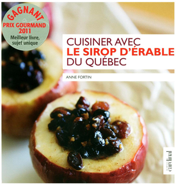 Anne Fortin Cuisiner avec le sirop d'érable du Québec