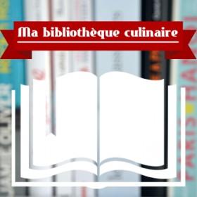 ma bibliothèque culinaire
