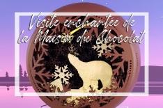 Découverte enchantée de la Maison du Chocolat